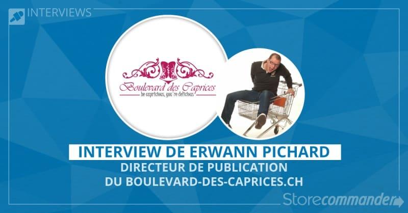 Interview de Erwann Pichard - Boulevard-des-caprices.ch