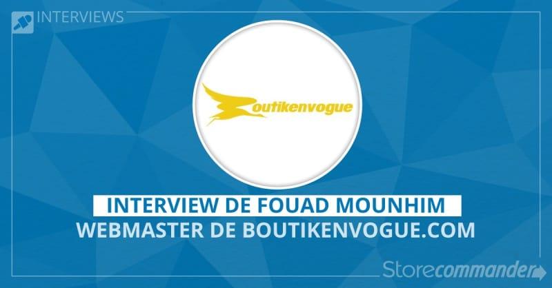 Interview de Fouad Mounhim - Boutikenvogue.com