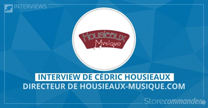 Interview Cédric HouseHousieaux-Musique.com