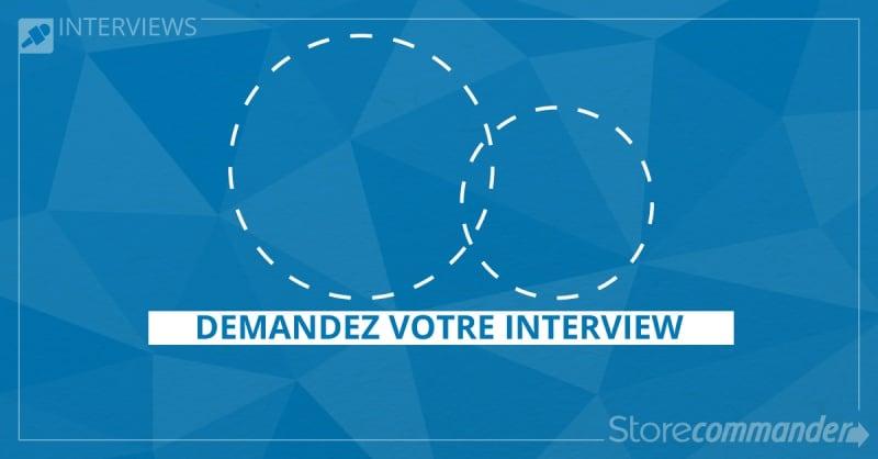 Demandez votre interview