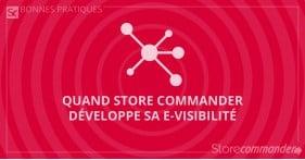 Quand Store Commander développe sa e-visibilité…